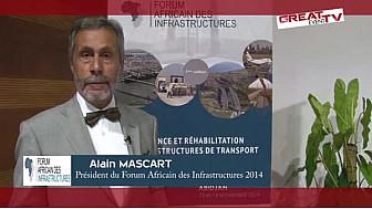 Interview de M. Alain MASCART, Président du Forum Africain des Infrastructures 2014