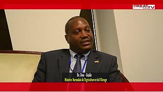 Entretien avec Dr Déo Guide RUREMA, Ministre de l'Agriculture et de l'Elevage du Burundi